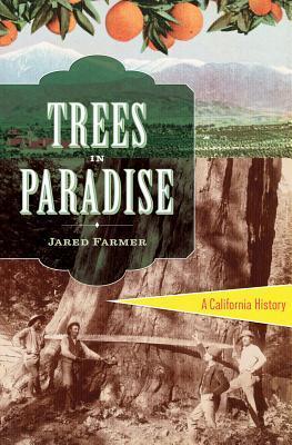 Trees in Paradise: A California History