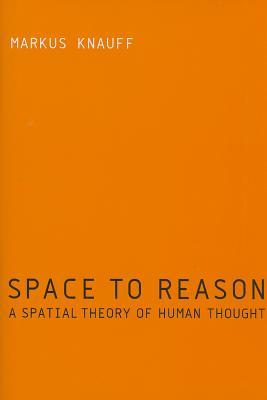 Space to Reason: A Spatial Theory of Human Thought