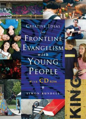 Creative Ideas for Frontline Evangelism: With Young People