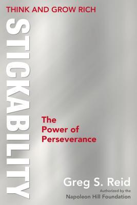 "Think and Grow Rich ""Stickability"": The Power of Perseverance"