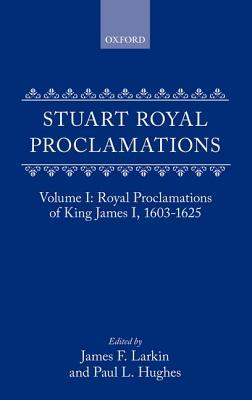 Stuart Royal Proclamations Volume I: Royal Proclamations of King James I, 1603-1625