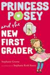 Princess Posey and the New First Grader (Princess Posey, #6)
