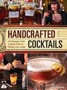Handcrafted Cocktails: 100 Recipes for Alcoholic and Non-Alcoholic Drinks to Serve Any Time of Day