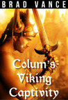 Colum's Viking Captivity (Colum's Viking Captivity, #1)