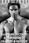 Search and Rescue (Sam's Reluctant Submission, #3)