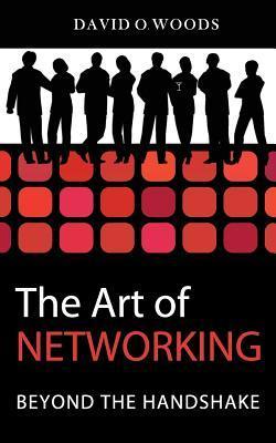 The Art of Networking: Beyond the Handshake