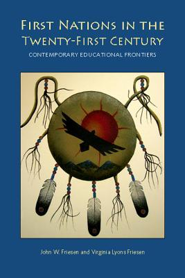 First Nations in the Twenty-First Century: Contemporary Educational Frontiers