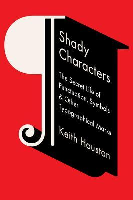 shady characters the secret life of punctuation symbols other typographical marks