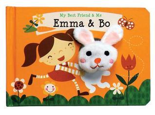 Emma & Bo Finger Puppet Book: My Best Friend & Me Finger Puppet Books