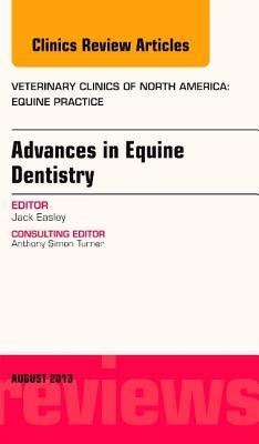 Advances in Equine Dentistry, an Issue of Veterinary Clinics: Equine Practice, E-Book