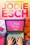 Little White Lies (The Girlfriends, #1)