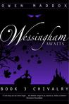 Chivalry (Wessingham Awaits, #3)