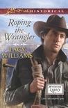 Roping the Wrangler (Wyoming Legacy, #1)