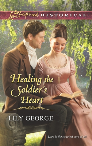 Healing the Soldiers Heart(Brides of Waterloo 3)