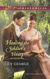Healing the Soldier's Heart (Brides of Waterloo, #3)
