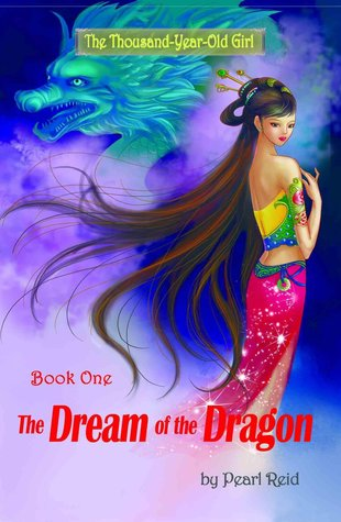 The Dream of the Dragon (The Thousand-Year-Old Girl #1)