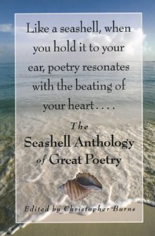 The Seashell Anthology of Great Poetry by Christopher   Burns