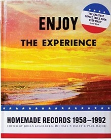 Enjoy the Experience: Homemade Records, 1958-1992
