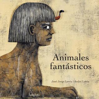 Animales Fantasticos/ Fantastic Animals (Coleccion Libros Para Sonar) par José Jorge Letria