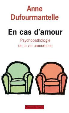 En cas d'amour : Psychopathologie de la vie amoureuse