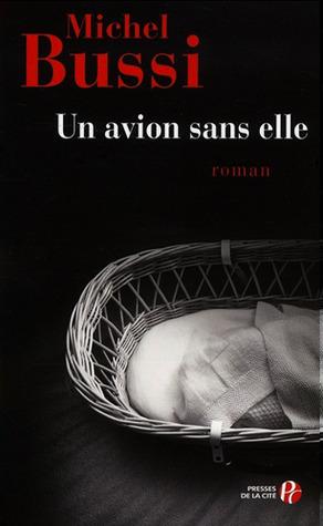 Un avion sans elle by Michel Bussi