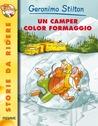 Un camper color formaggio by Geronimo Stilton