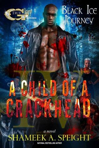 A Child of a Crackhead IV(A Child of a Crackhead 4) (ePUB)