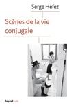 Sc�nes de la Vie Conjugale by Serge Hefez