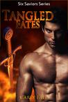 Tangled Fates (Six Saviors, #6)
