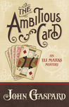 The Ambitious Card by John Gaspard