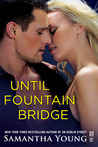 Until Fountain Bridge by Samantha Young