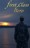 First Class Hero by A.J. Harmon