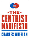 The Centrist Manifesto by Charles Wheelan