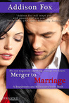 Merger to Marriage by Addison Fox