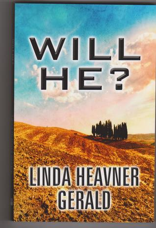 Will He? by Linda Heavner Gerald