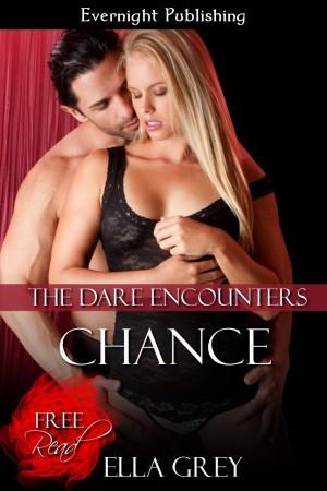 Chance (The Dare Encounters Book 1) - Ella Grey