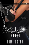 A Beautiful Heist (Agency of Burglary & Theft, #1)