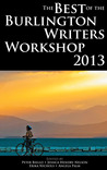 The Best of the Burlington Writers Workshop 2013