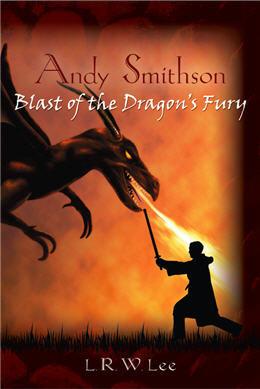 Blast of the Dragon's Fury by L.R.W. Lee