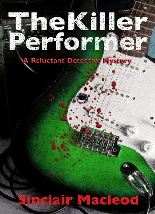 The Killer Performer (The Reluctant Detective Mystery #3)