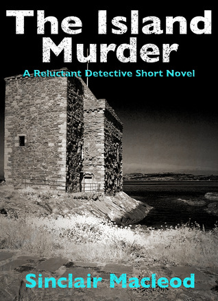 The Island Murder (The Reluctant Detective Series)