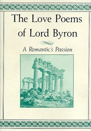 The Love Poems of Lord Byron: A Romantic's Passion