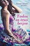 Todos os Teus Beijos by Laura Lee Guhrke