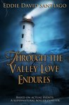 Through the Valley Love Endures