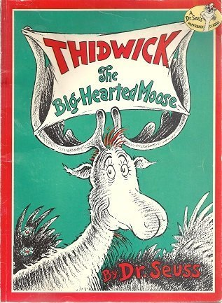 Thidwick, the Big-Hearted Moose (Dr. Seuss Paperback Classics Series)