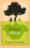 Ikuisesti yhdessä by Laurie Frankel