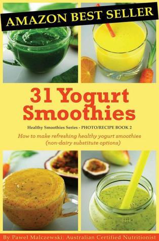 31 Yogurt Smoothies: How to make refreshing healthy yogurt smoothies