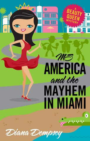 Ms America and the Mayhem in Miami (Beauty Queen Mysteries, No. 3)