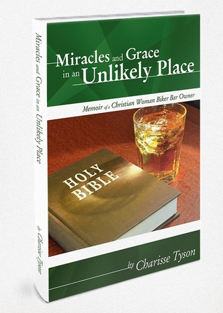 Ebook Miracles and Grace in an Unlikely Place by Charisse Tyson TXT!