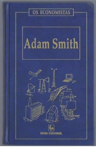 Adam Smith, Vol. I (Os Economistas, #1)